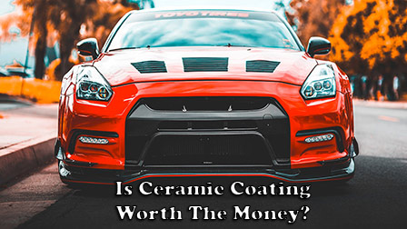 is a ceramic coating worth the money, car detailing