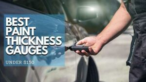 Best Paint Thickness Gauges For Car Detailers (Under $150)