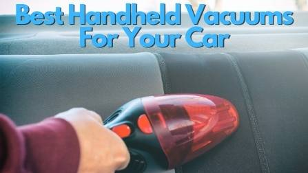 9 Best Handheld Car Vacuums For Everyday Maintenance