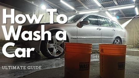 how to wash a car the right way, ultimate guide for washing the car
