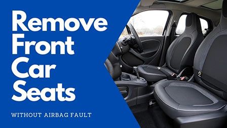 How To Safely Remove Front Car Seats: No Airbag Fault