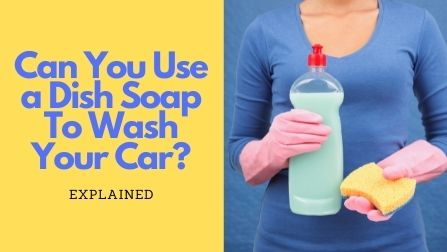 can you wash your car with dish soap