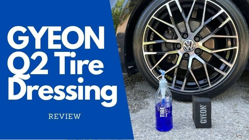 gyeon q2 tire dressing review