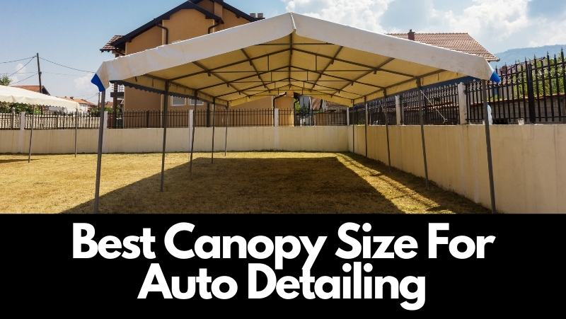 best canopy size for auto detailing, mobile detailing